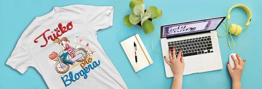 Tričká pre blogerov